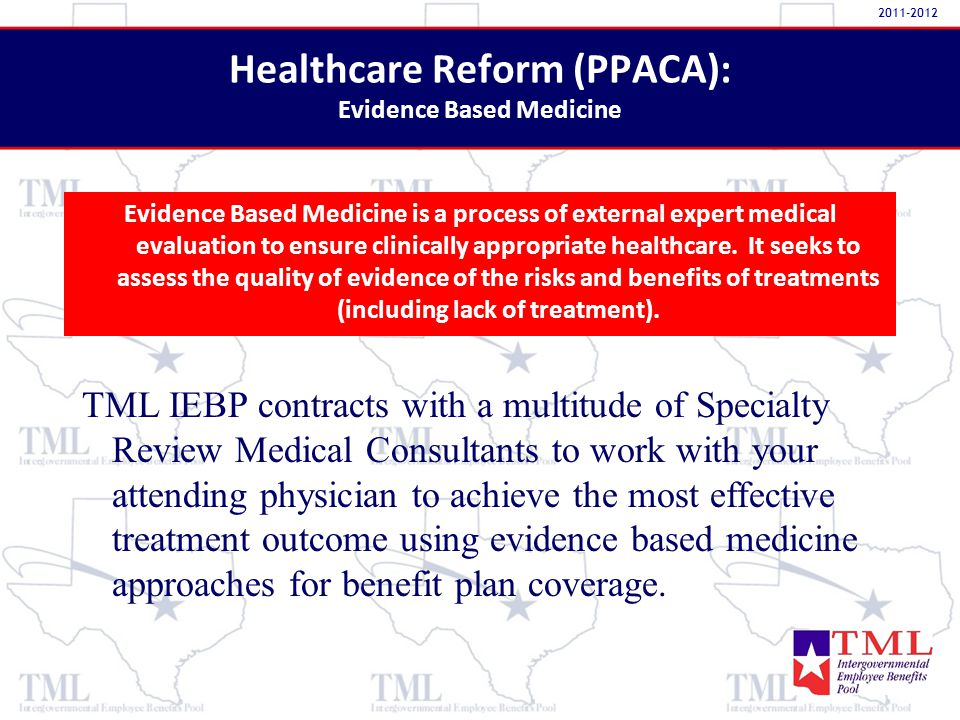 Evidence Based Medicine is a process of external expert medical evaluation to ensure clinically appropriate healthcare.