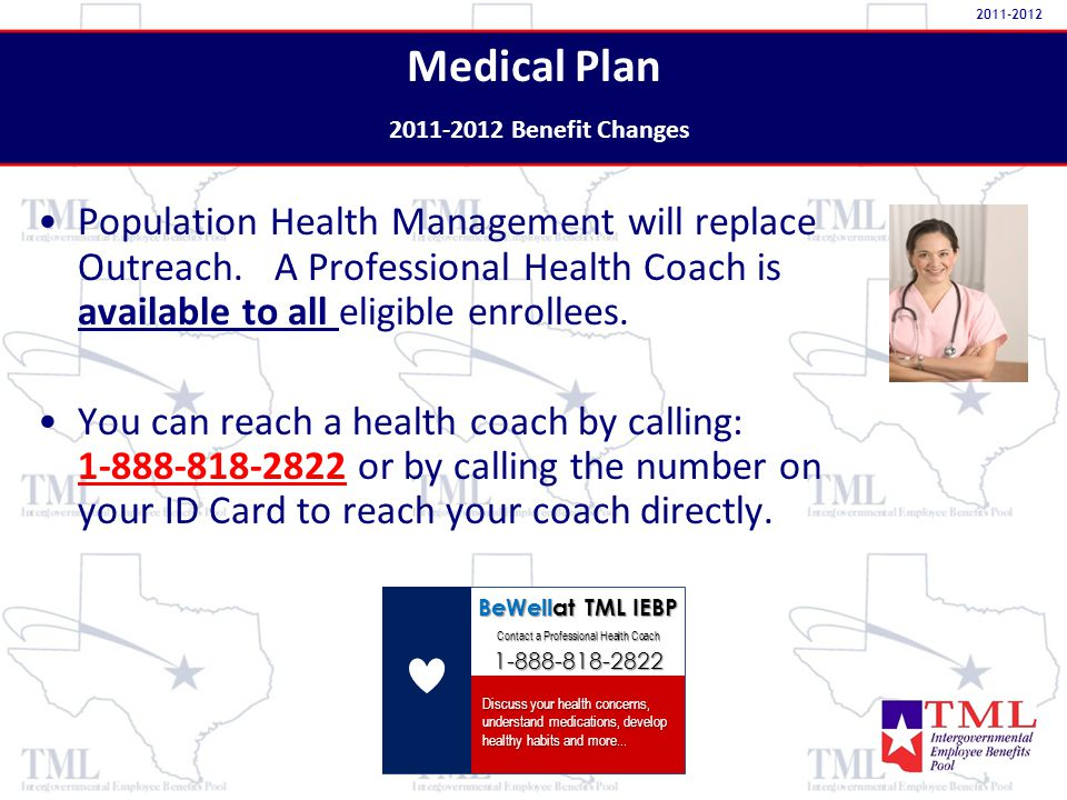 Medical Plan 2011-2012 Benefit Changes Population Health Management will replace Outreach.
