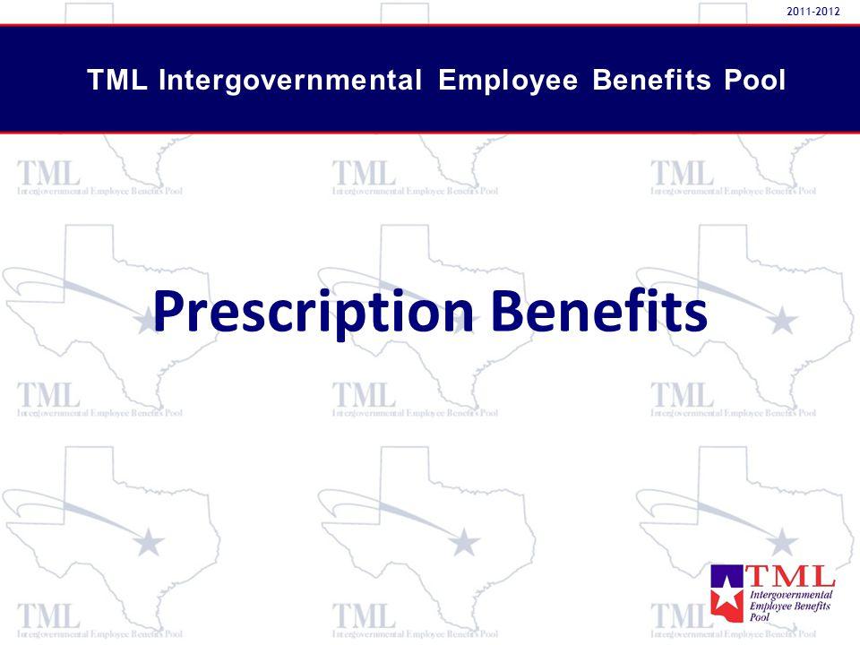 Prescription Benefits TML Intergovernmental Employee Benefits Pool 2011-2012