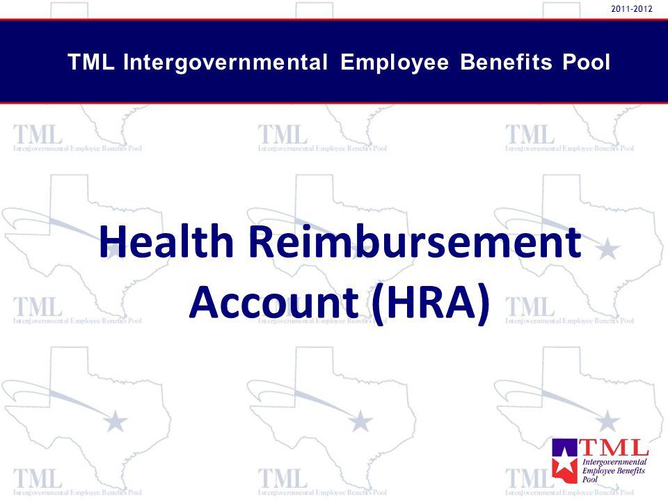 Health Reimbursement Account (HRA) TML Intergovernmental Employee Benefits Pool 2011-2012