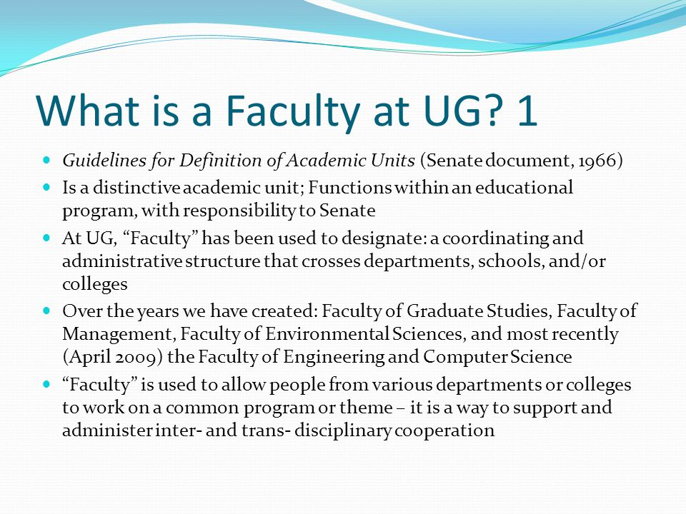What is a Faculty at UG.