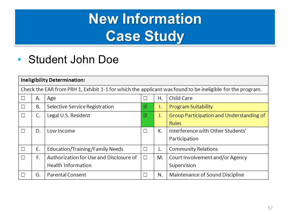 New Information Case Study Student John Doe 57 Ineligibility Determination: Check the EAR from PRH 1, Exhibit 1-1 for which the applicant was found to