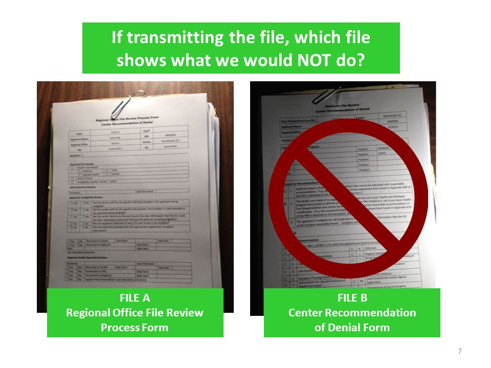 Regional Review Process Applicant files recommended for denial should arrive at the regional office with a CENTER RECOMMENDATION of DENIAL FORM in a separate sealed envelope marked Regional Office. 28