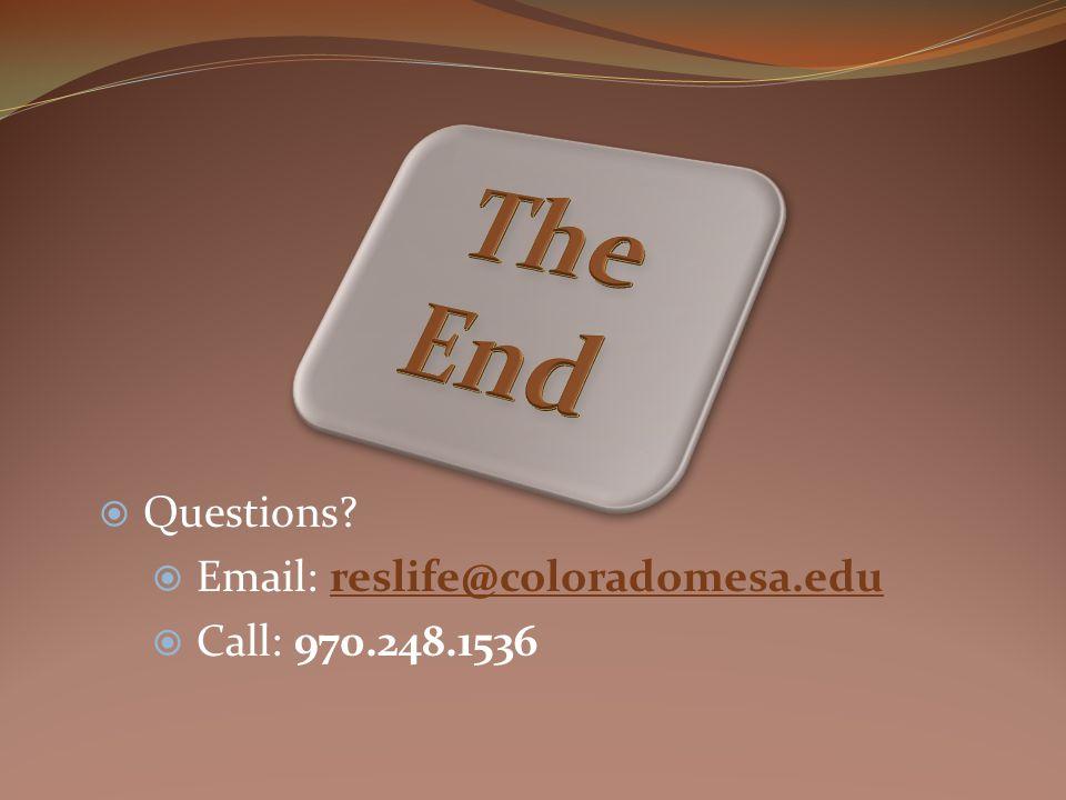  Questions  Email: reslife@coloradomesa.edu  Call: 970.248.1536