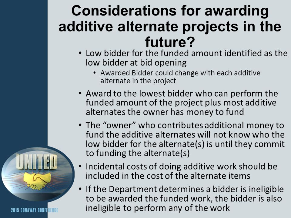 Considerations for awarding additive alternate projects in the future.