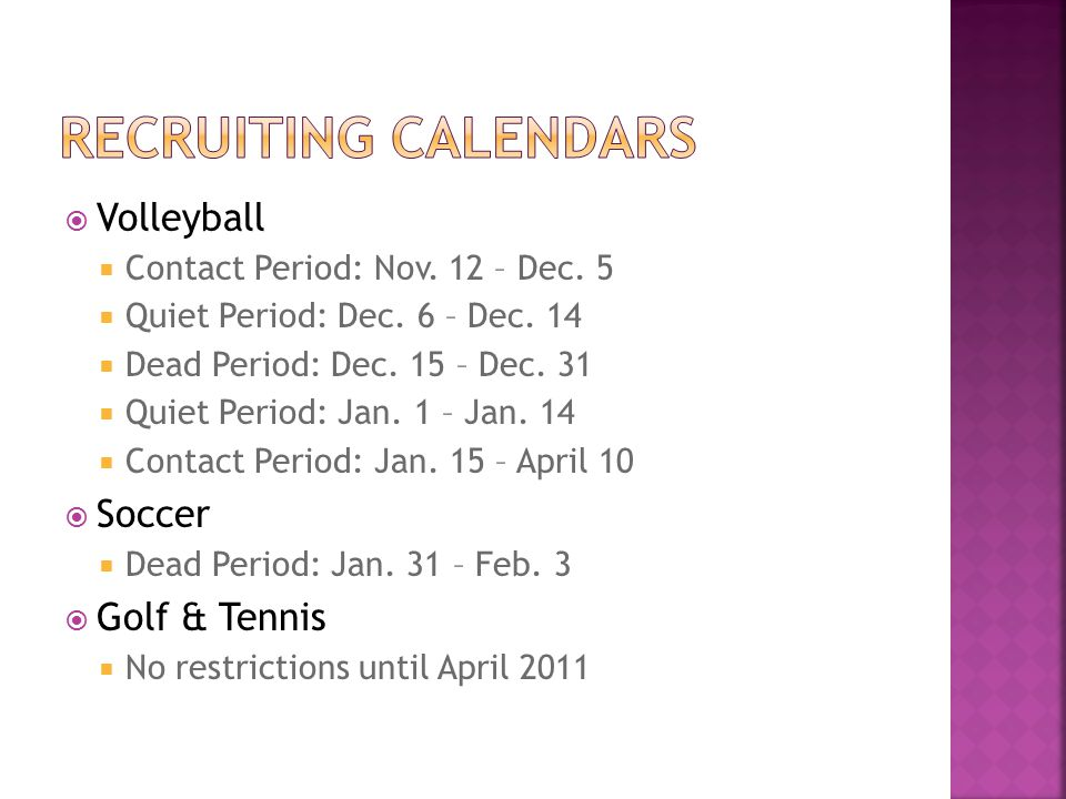  Volleyball  Contact Period: Nov. 12 – Dec. 5  Quiet Period: Dec.
