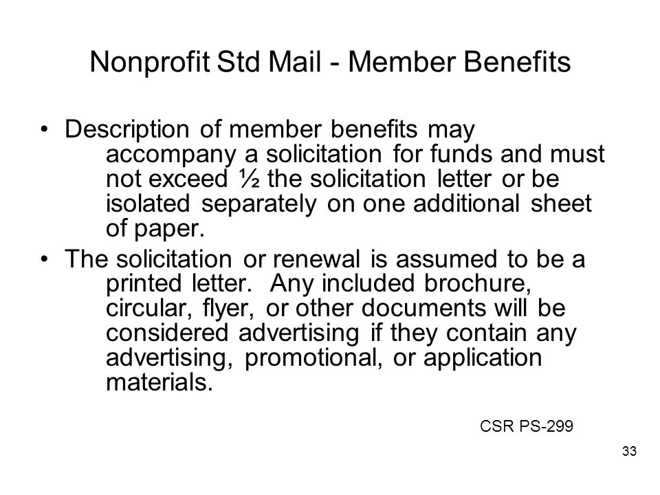 Nonprofit Std Mail - Member Benefits Description of member benefits may accompany a solicitation for funds and must not exceed ½ the solicitation letter or be isolated separately on one additional sheet of paper.