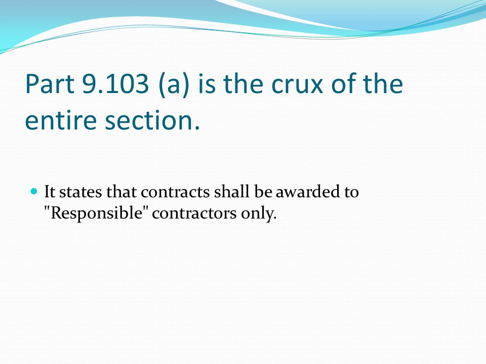 Part 9.103 (a) is the crux of the entire section.