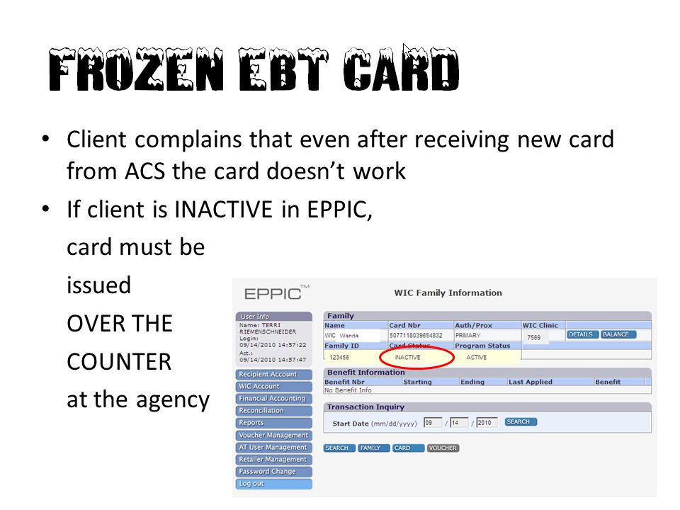 """117 """"Frozen"""" EBT Client complains that even after receiving new card from ACS the card doesn't work If client is INACTIVE in EPPIC, card must be issue"""