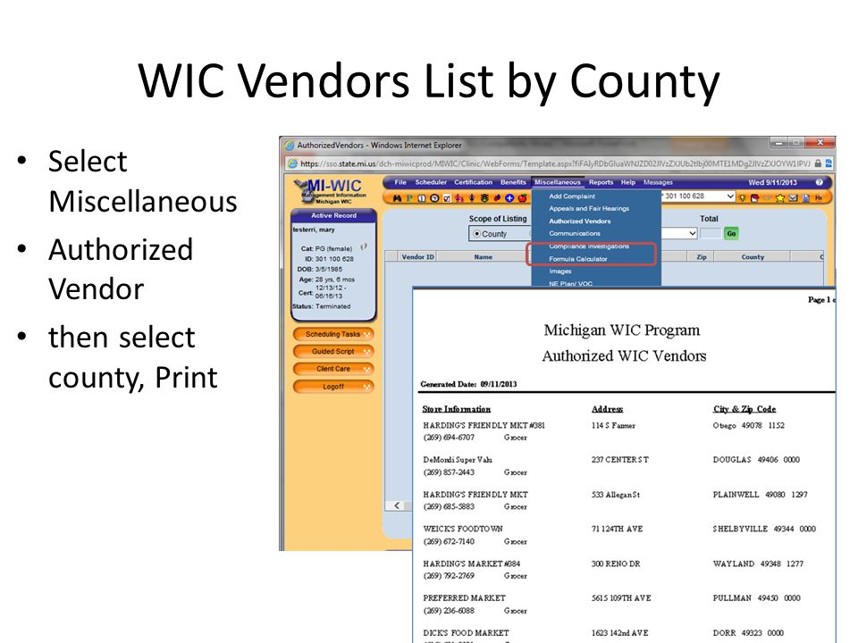 WIC Vendors List by County Select Miscellaneous Authorized Vendor then select county, Print
