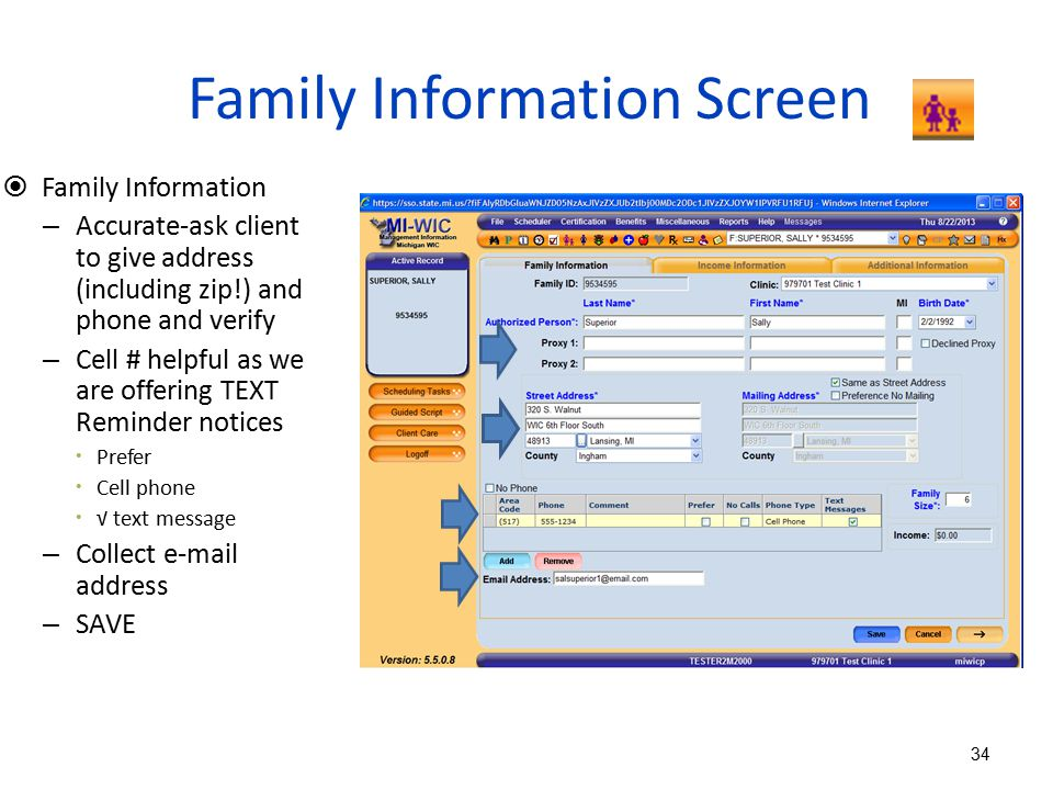Family Information Screen  Family Information – Accurate-ask client to give address (including zip!) and phone and verify – Cell # helpful as we are