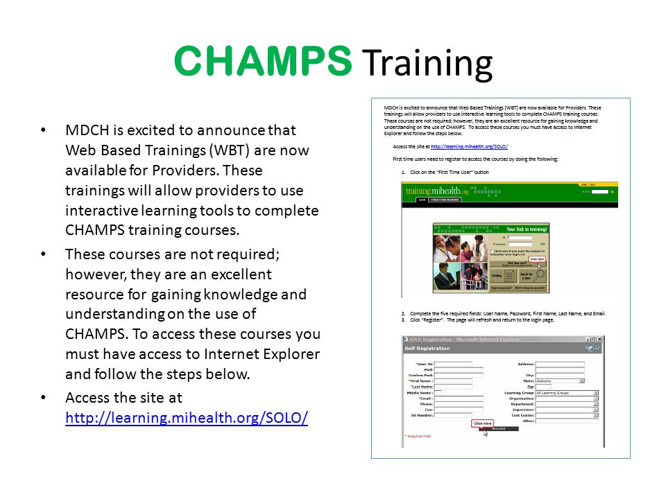 CHAMPS Training MDCH is excited to announce that Web Based Trainings (WBT) are now available for Providers. These trainings will allow providers to us