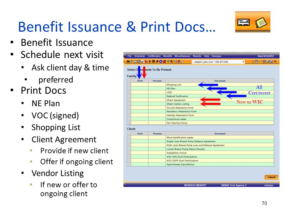 Benefit Issuance & Print Docs… Benefit Issuance Schedule next visit Ask client day & time preferred Print Docs NE Plan VOC (signed) Shopping List Clie