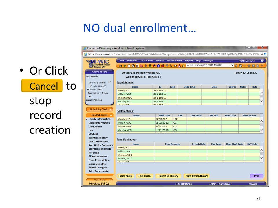 NO dual enrollment… Or Click Cancel to stop record creation 76