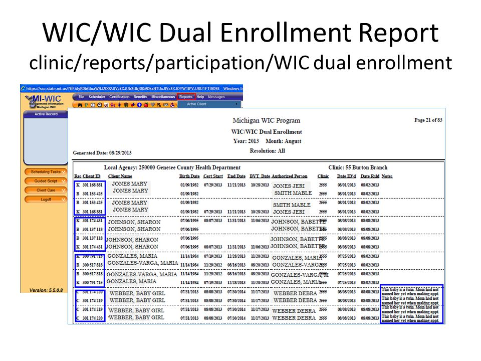 WIC/WIC Dual Enrollment Report clinic/reports/participation/WIC dual enrollment Report lists clients when the following matches First 4 letters of las