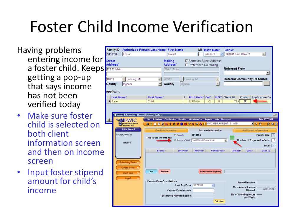 93 Foster Child Income Verification Having problems entering income for a foster child. Keeps getting a pop-up that says income has not been verified