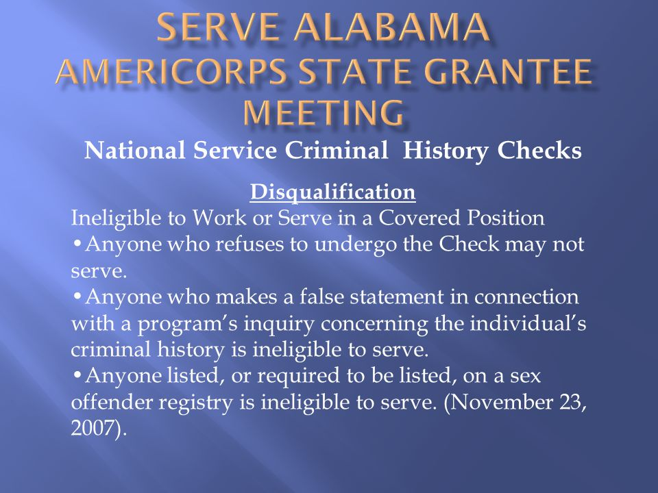 National Service Criminal History Checks Disqualification Ineligible to Work or Serve in a Covered Position Anyone who refuses to undergo the Check may not serve.