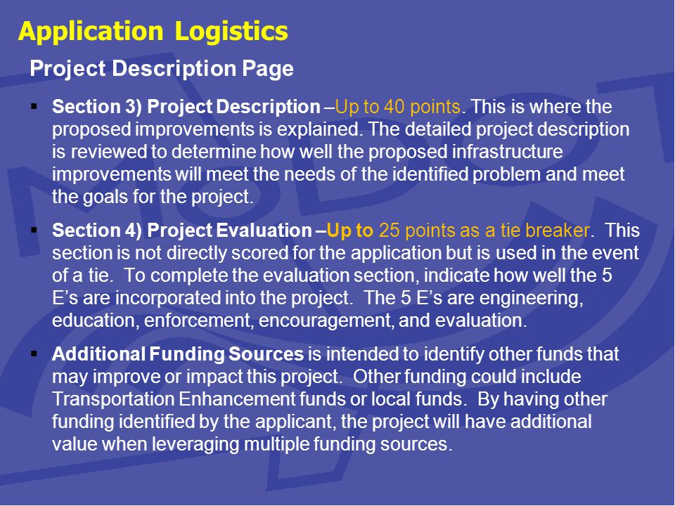 Application Logistics Project Description Page  Section 3) Project Description –Up to 40 points.