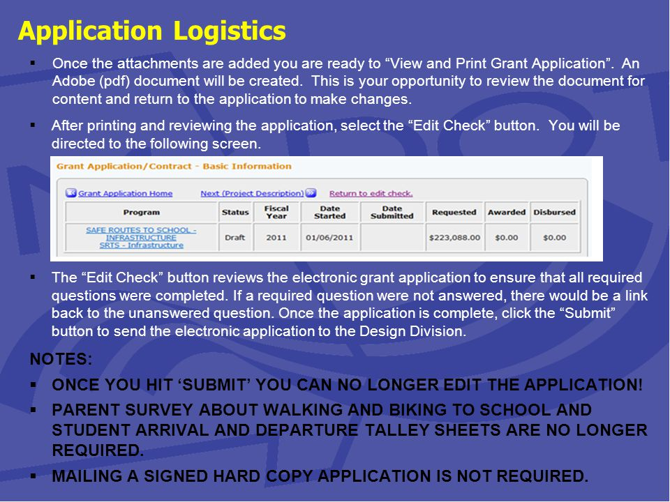 Application Logistics  Once the attachments are added you are ready to View and Print Grant Application .