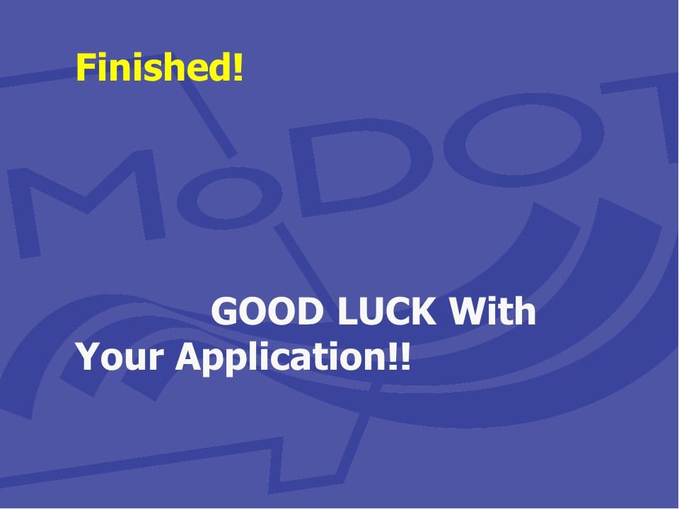 Finished! GOOD LUCK With Your Application!!