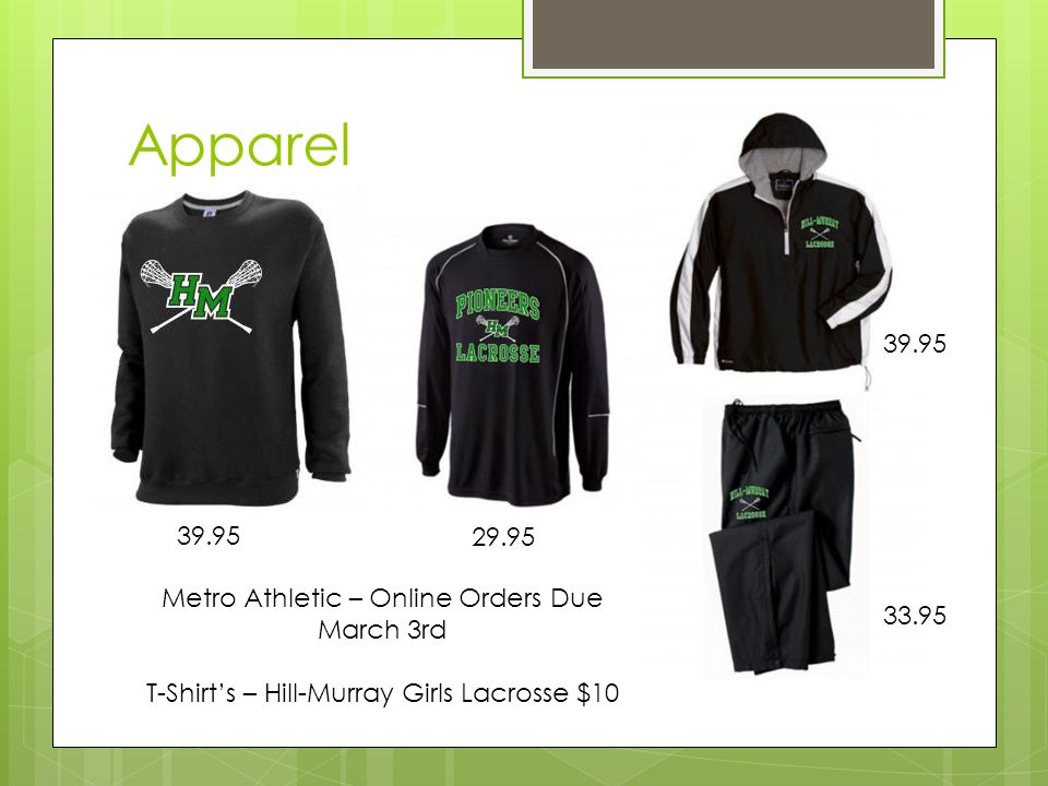 Apparel Metro Athletic – Online Orders Due March 3rd T-Shirt's – Hill-Murray Girls Lacrosse $10 39.95 29.95 39.95 33.95