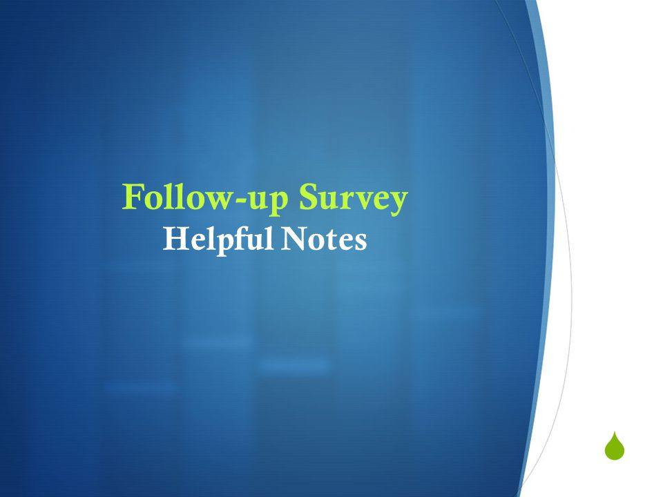  Follow-up Survey Helpful Notes