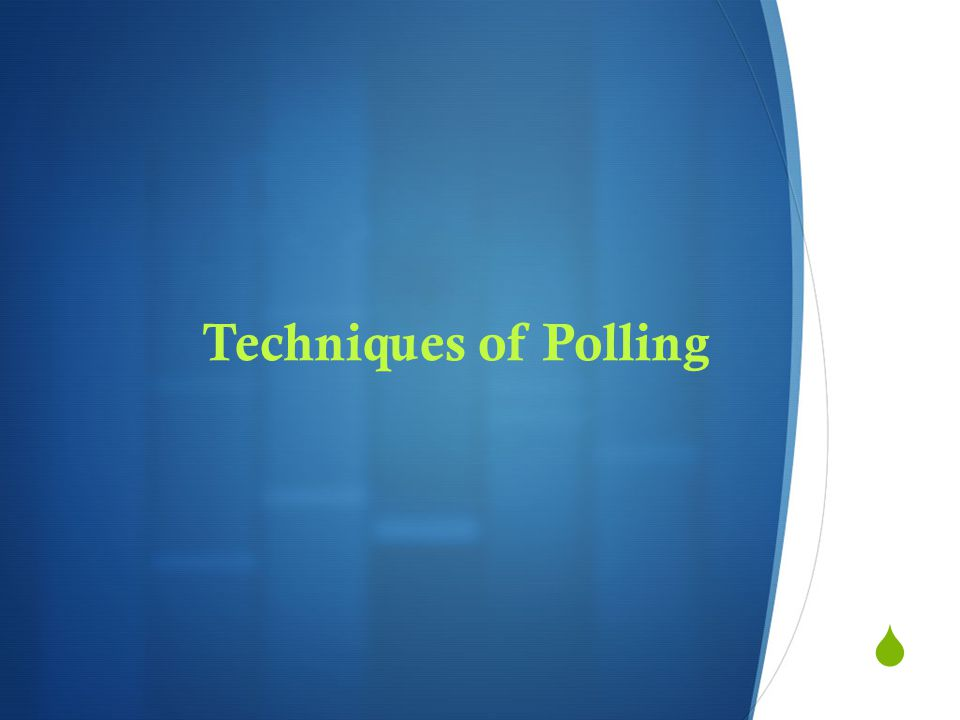 Techniques of Polling