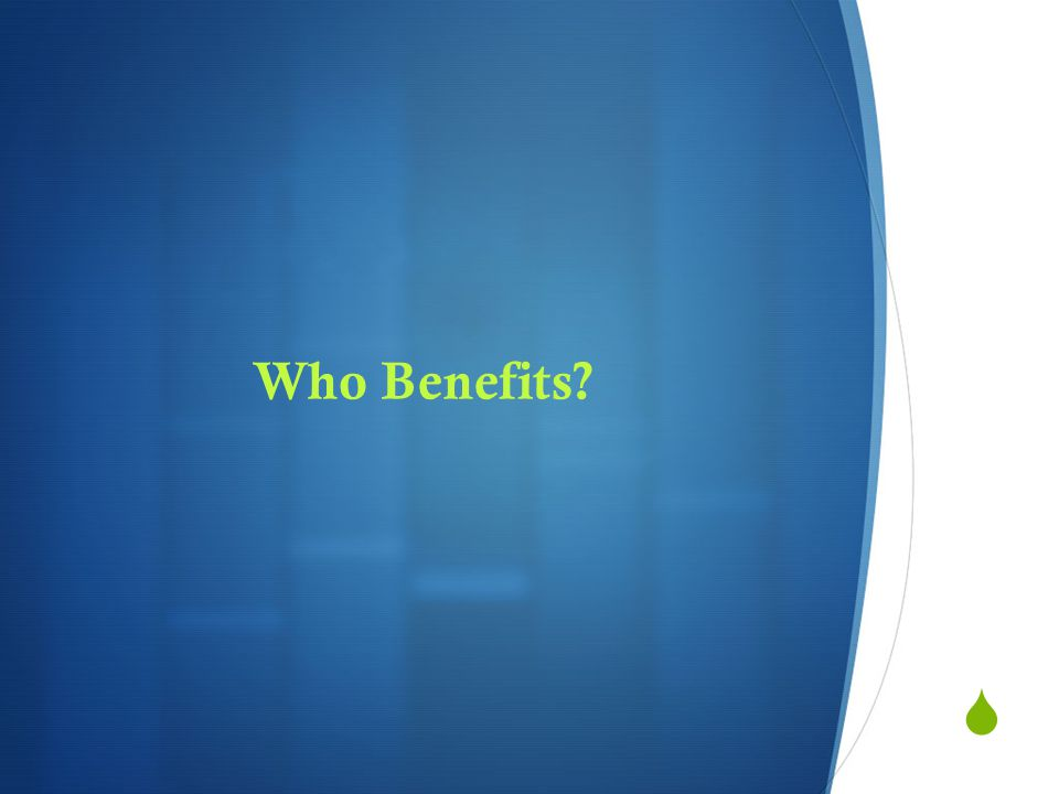  Who Benefits