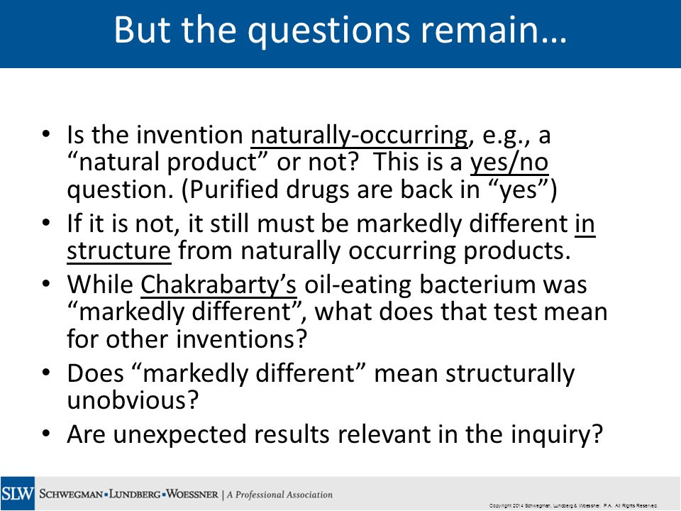 But the questions remain… Is the invention naturally-occurring, e.g., a natural product or not.