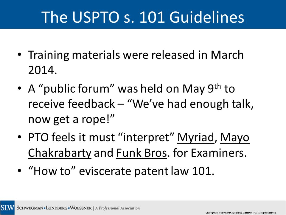 The USPTO s. 101 Guidelines Training materials were released in March 2014.