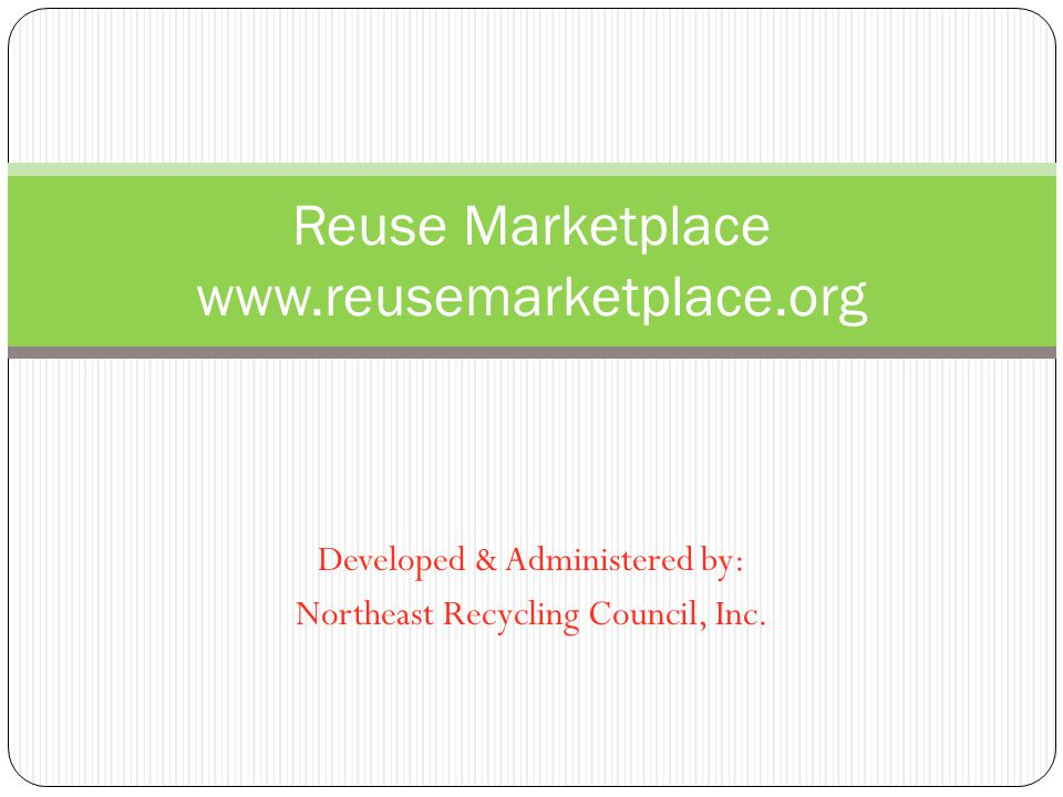 Developed & Administered by: Northeast Recycling Council, Inc.