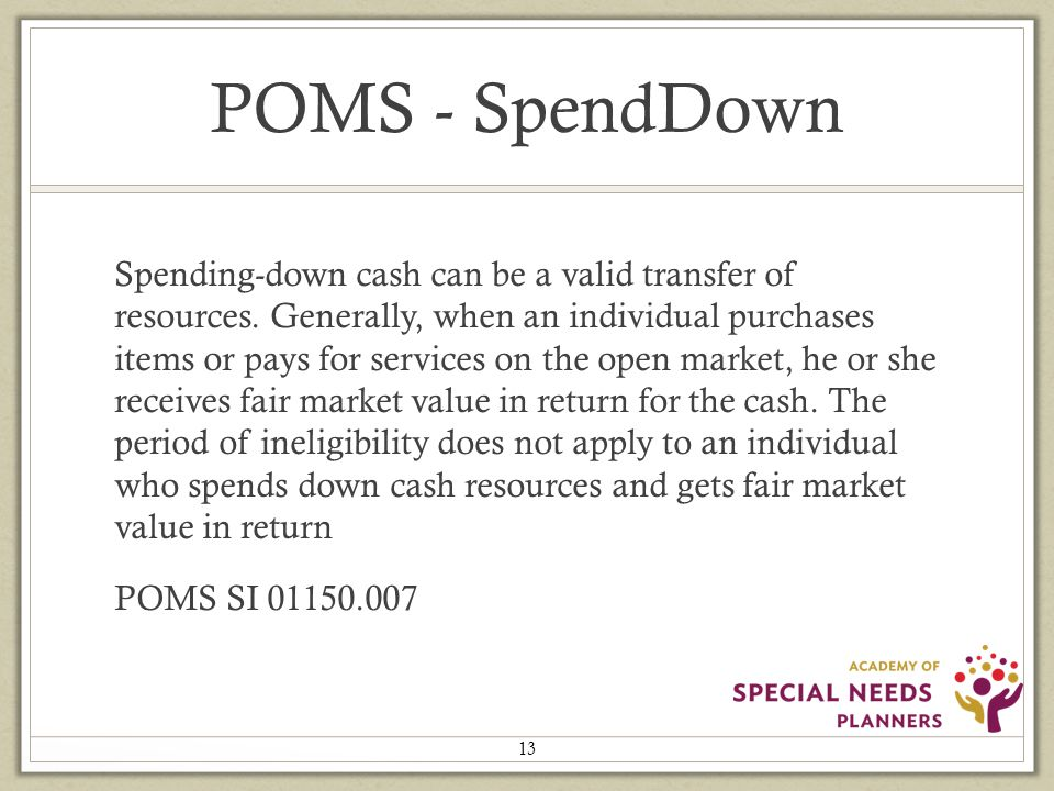 POMS - SpendDown Spending-down cash can be a valid transfer of resources.