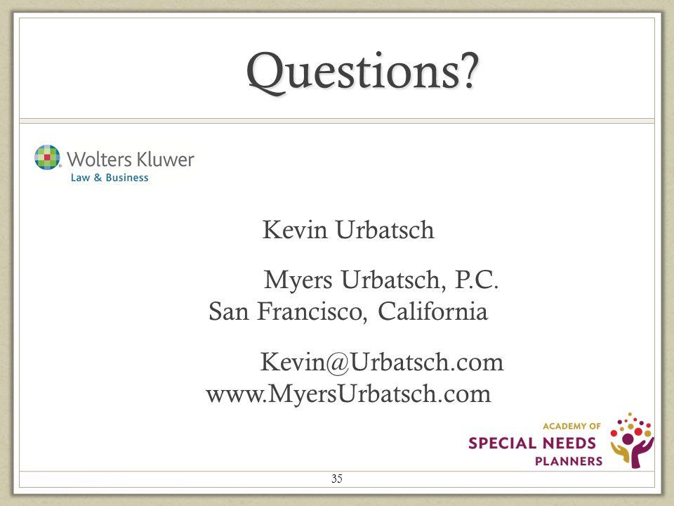 Questions? Kevin Urbatsch Myers Urbatsch, P.C. San Francisco, California Kevin@Urbatsch.com www.MyersUrbatsch.com 35