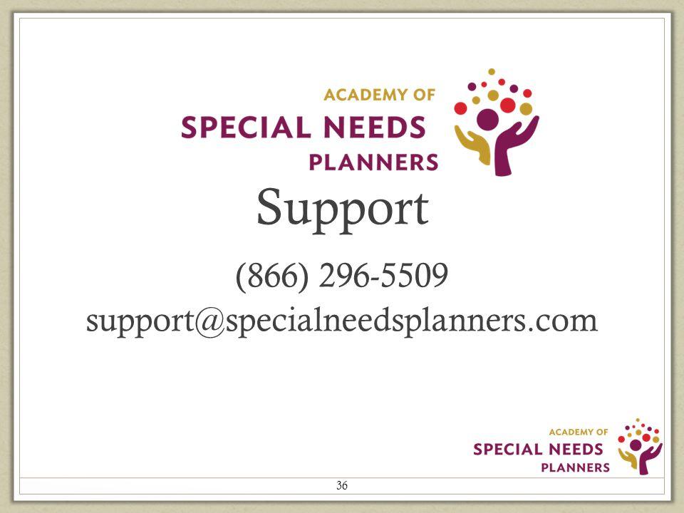 Support (866) 296-5509 support@specialneedsplanners.com 36
