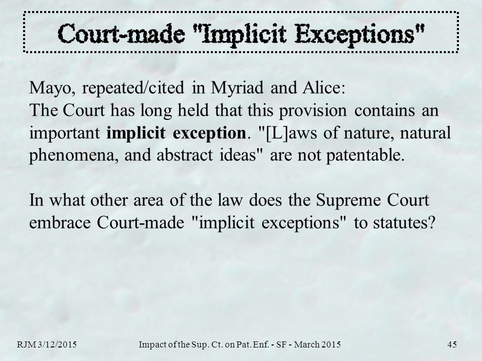 Mayo, repeated/cited in Myriad and Alice: The Court has long held that this provision contains an important implicit exception.