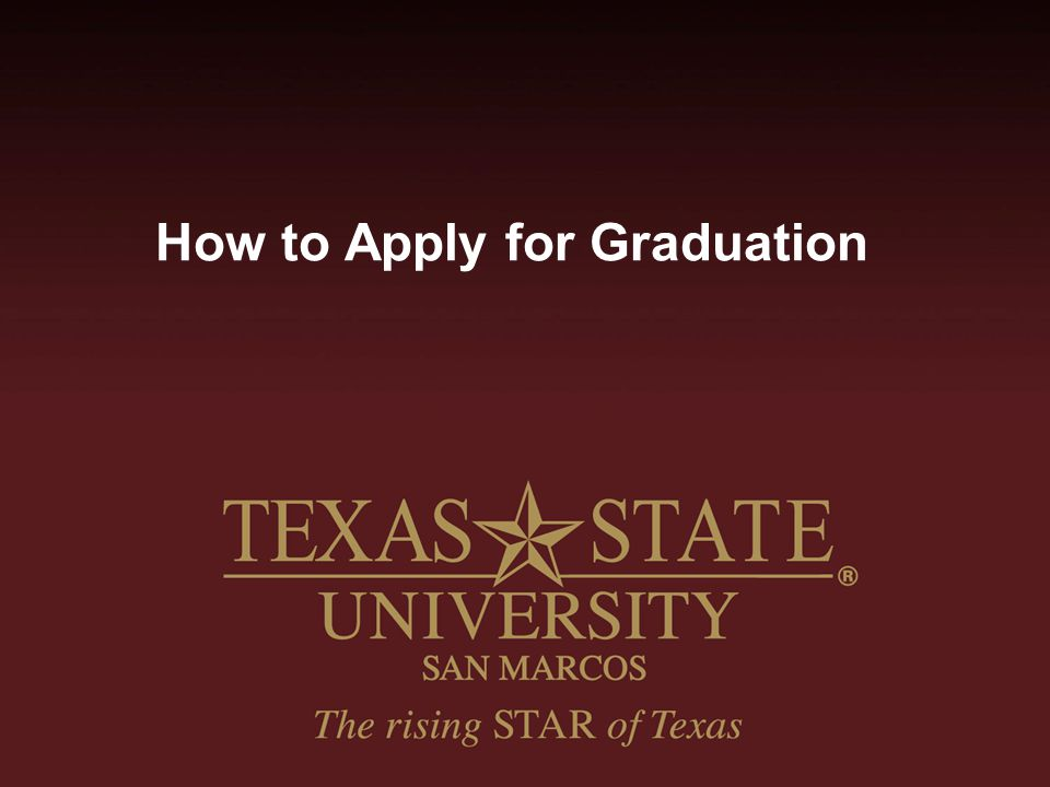 Log in to the student portal www.txstate.edu Click on CatsWeb Click on Student Services Click Here