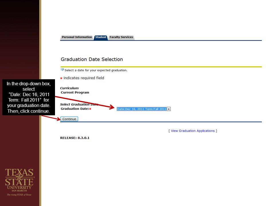 In the drop-down box, select Date: Dec 16, 2011 Term: Fall 2011 for your graduation date.
