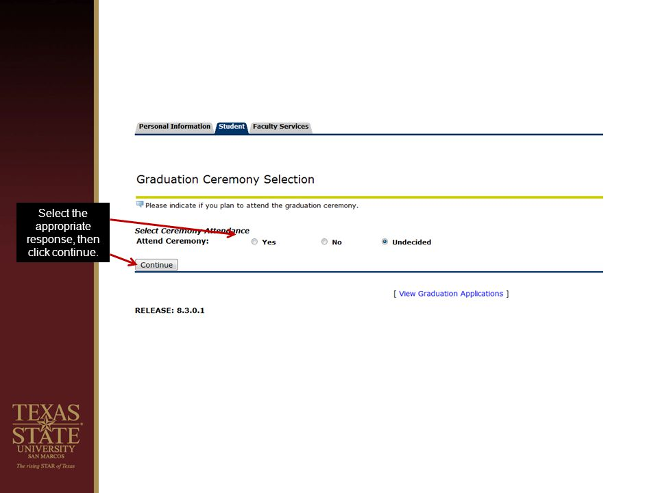 In the drop down box, select the address where you want your diploma mailed: select local, permanent, or new (to enter a different address).