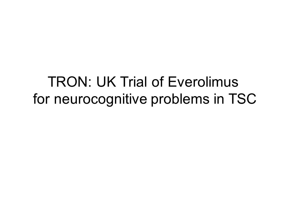 TRON: UK Trial of Everolimus for neurocognitive problems in TSC