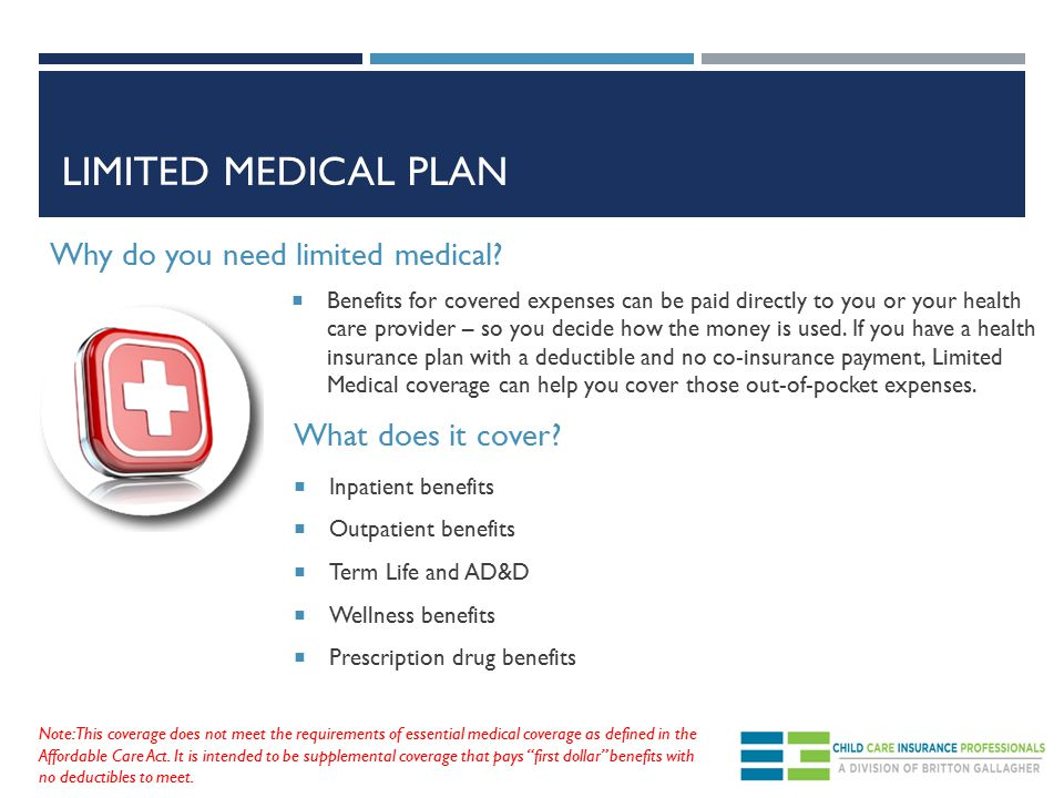LIMITED MEDICAL PLAN Why do you need limited medical.