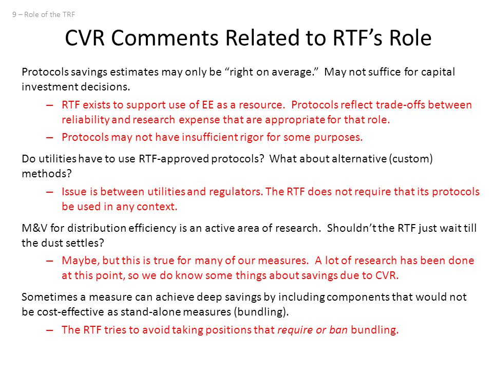 CVR Comments Related to RTF's Role Protocols savings estimates may only be right on average. May not suffice for capital investment decisions.