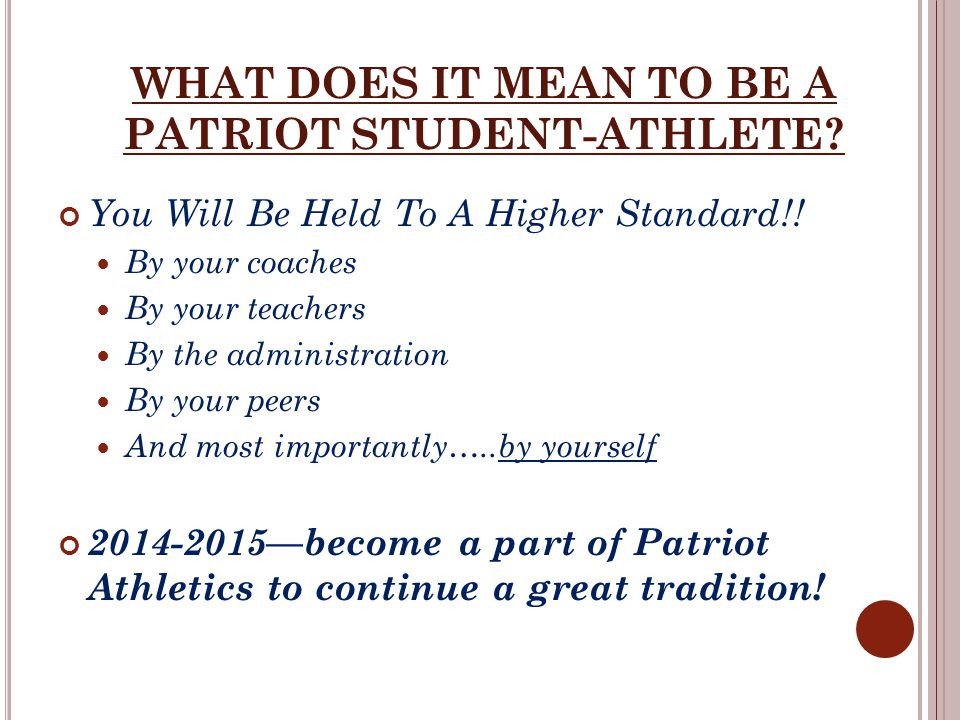 WHAT DOES IT MEAN TO BE A PATRIOT STUDENT-ATHLETE.