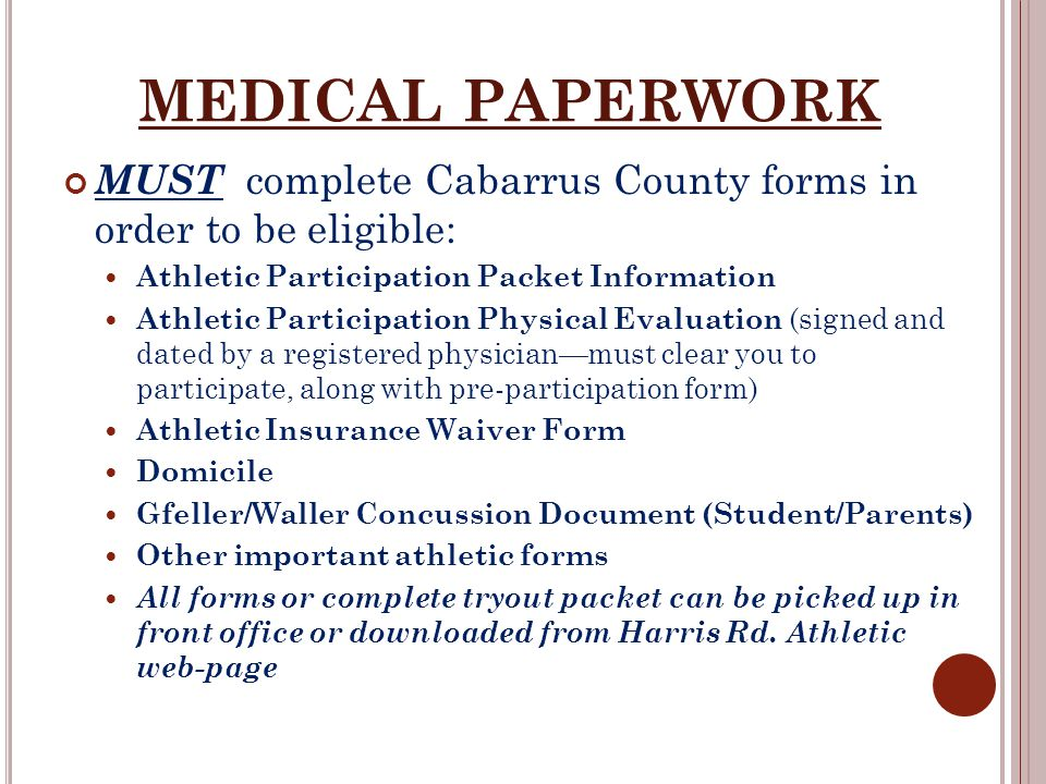 MEDICAL PAPERWORK MUST complete Cabarrus County forms in order to be eligible: Athletic Participation Packet Information Athletic Participation Physic