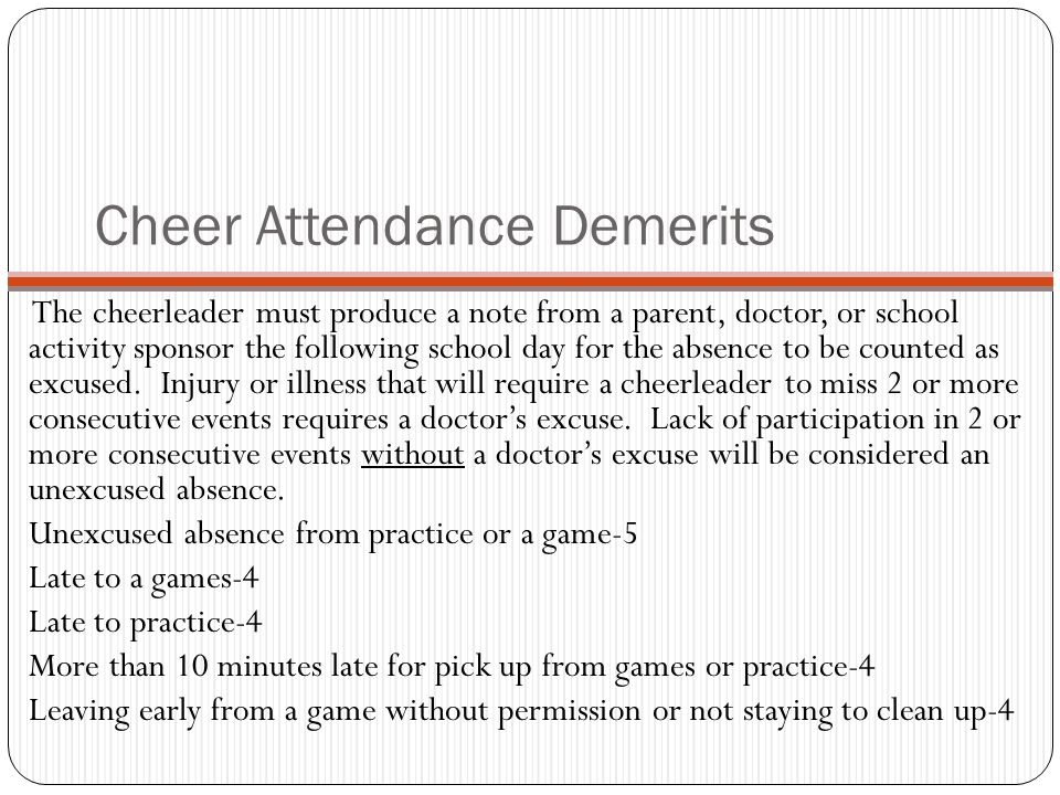 Cheer Attendance Demerits The cheerleader must produce a note from a parent, doctor, or school activity sponsor the following school day for the absen