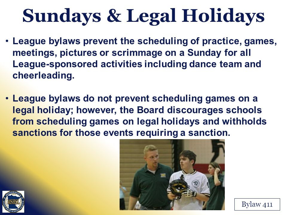 League bylaws prevent the scheduling of practice, games, meetings, pictures or scrimmage on a Sunday for all League-sponsored activities including dan