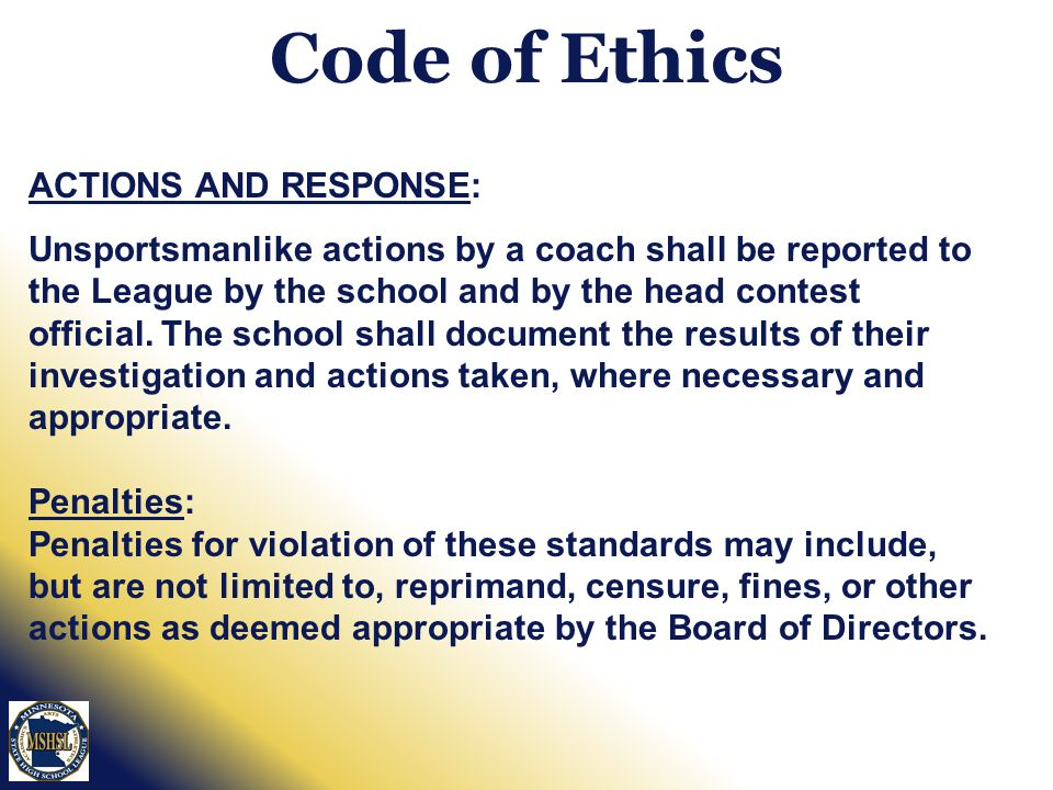 Code of Ethics ACTIONS AND RESPONSE: Unsportsmanlike actions by a coach shall be reported to the League by the school and by the head contest official