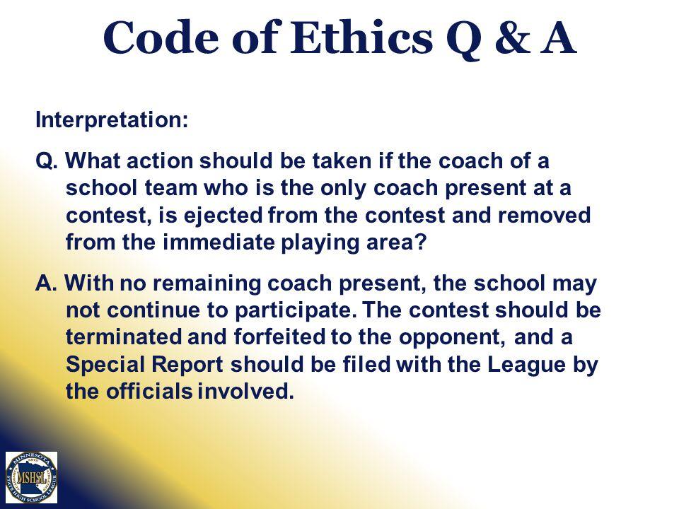 Code of Ethics Q & A Interpretation: Q.