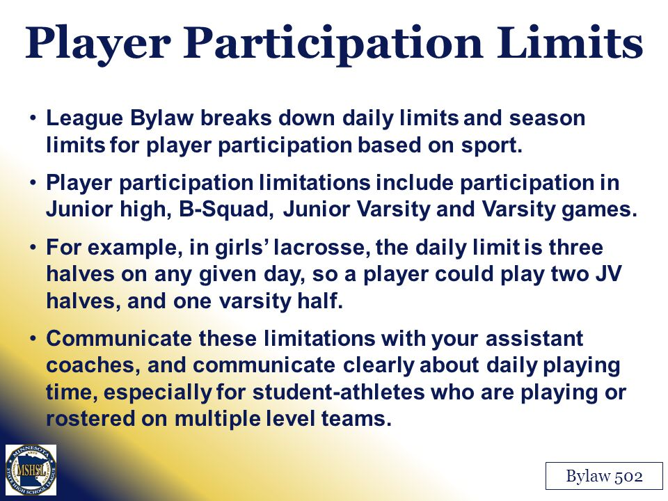 Player Participation Limits Bylaw 502 League Bylaw breaks down daily limits and season limits for player participation based on sport. Player particip