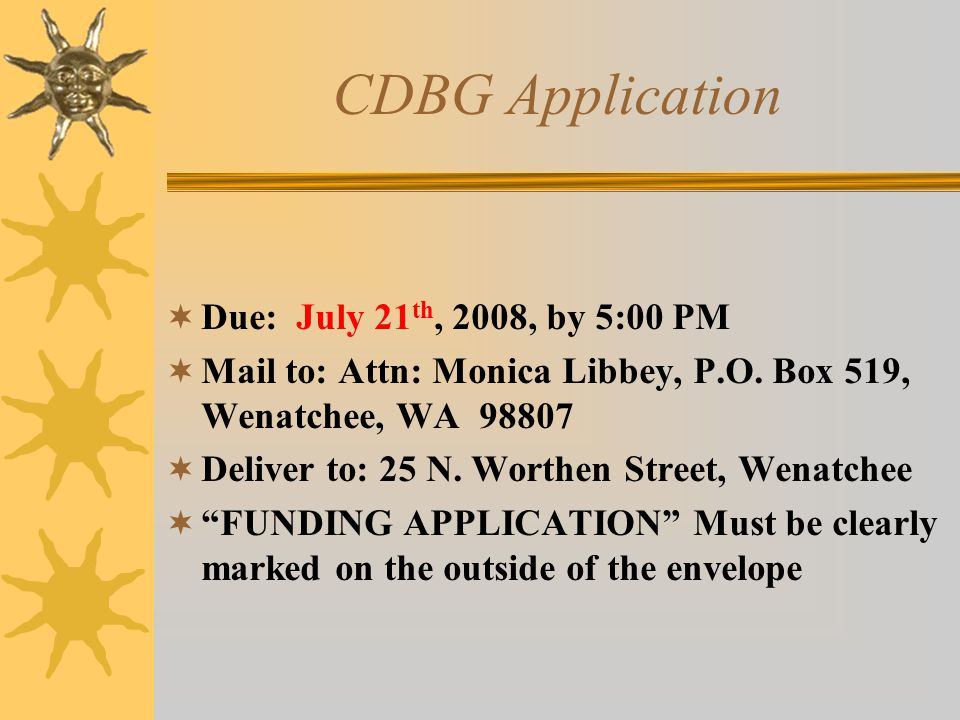 CDBG Application  Due: July 21 th, 2008, by 5:00 PM  Mail to: Attn: Monica Libbey, P.O.