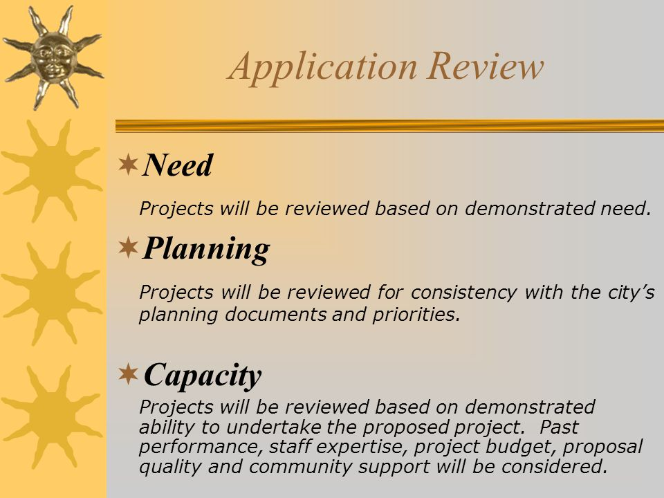 Application Review  Need Projects will be reviewed based on demonstrated need.